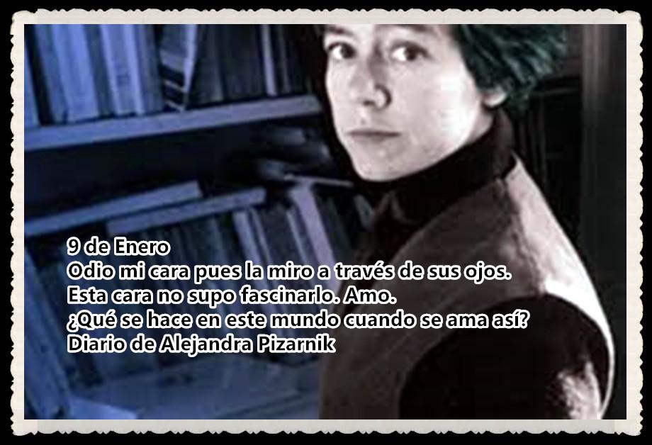 """""""(...) Las muñecas son terribles. ¿Y por qué no? Si lo es el animal, la piedra, el hombre. En el poema se desocultan las muñecas y otras cosas que son noche. El poema, la noche. ¿Conocéis vos la noche? (...)"""".   Feb. 1970 (Fragmento)   Alejandra Pizarnik"""